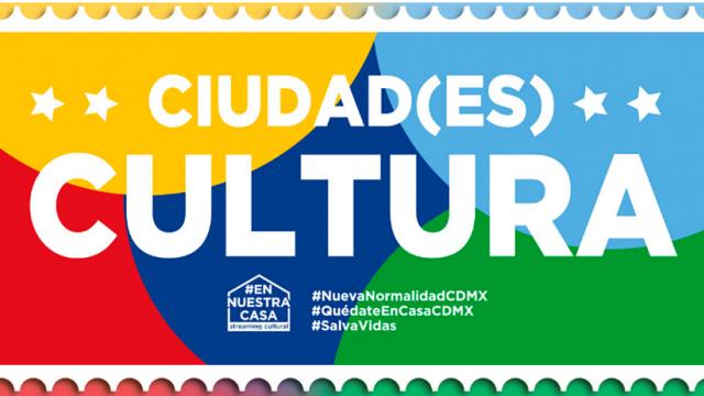 Ciudad(es) Cultura - CDMX / Barcelona / Bogotá / Buenos Aires